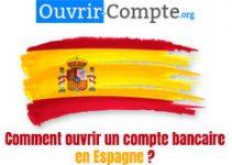 Comment ouvrir un compte bancaire en Espagne