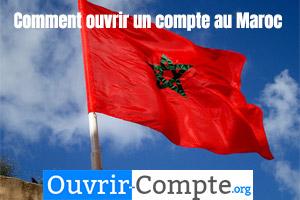 Ouvrir compte bancaire au Maroc