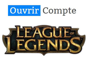 Créer un compte league of legends