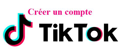Créer un compte Tik Tok