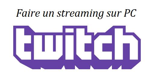 Démarrer un streaming sur Twitch depuis un ordinateur