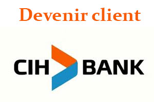 Devenir client CIH Bank
